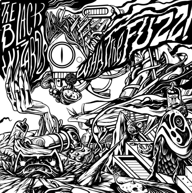 The Black Wizards - What the Fuzz