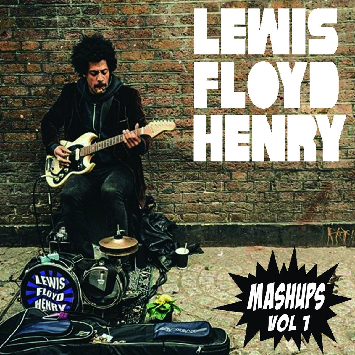 Lewis Floyd Henry Mashups
